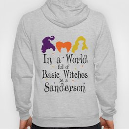 Halloween - In A World Full OF Basic Witches Be A Sanderson Hoody