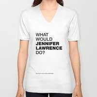 jennifer lawrence V-neck T-shirts featuring What would Jennifer Lawrence do? by Celebgate
