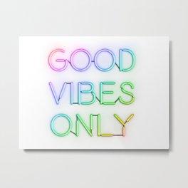 Neon Good Vibes - Rainbow Metal Print
