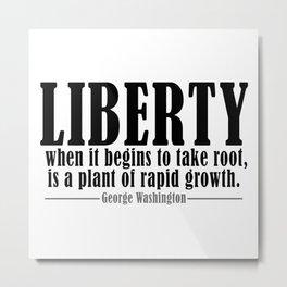 Freedom Liberty Plant Quote George Washington Metal Print