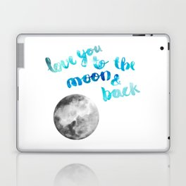 """SAPPHIRE """"LOVE YOU TO THE MOON AND BACK"""" QUOTE + MOON Laptop & iPad Skin"""