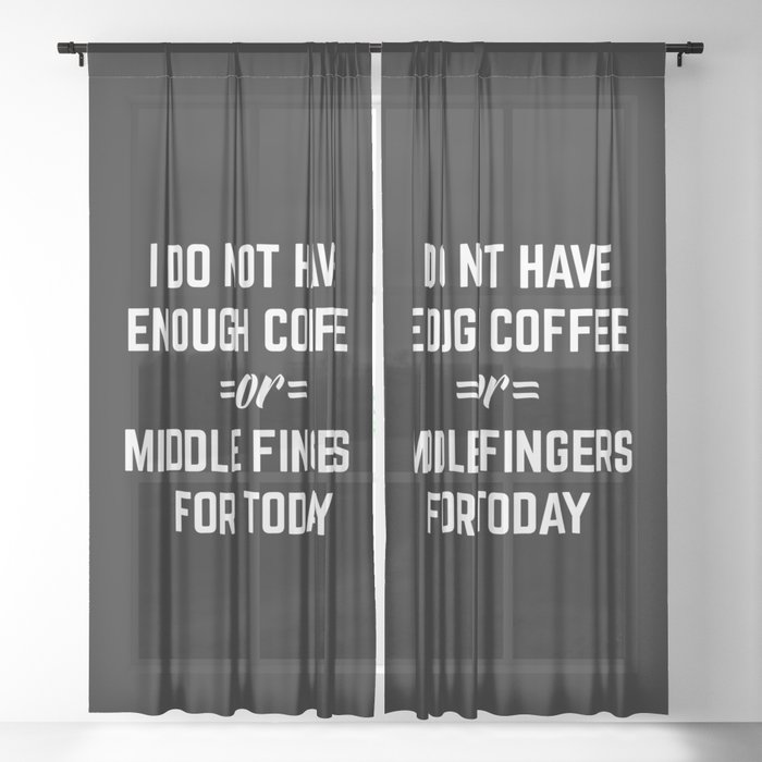 Coffee & Middle Fingers Funny Quote Sheer Curtain