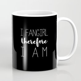 i fangirl therefore i am // black Coffee Mug