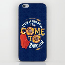 I've come to bargain iPhone Skin