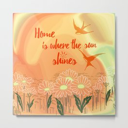 Home Is Where The Sun Shines Typography Design Metal Print
