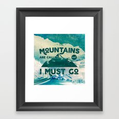 Forest Mountains Wanderlust Adventure Text - The Mountains are Calling and I Must Go Framed Art Print