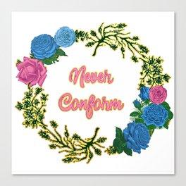 Never Conform - A Floral Wreath Print Canvas Print
