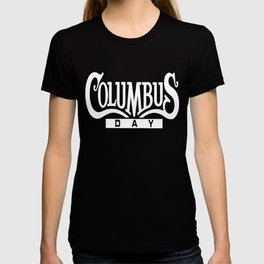 Columbus Day T-shirt T-shirt