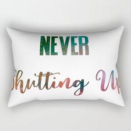 Never Shutting Up Rectangular Pillow