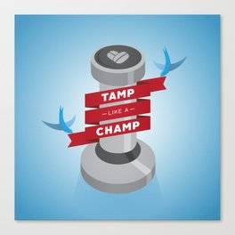 Tamp Like A Champ Canvas Print