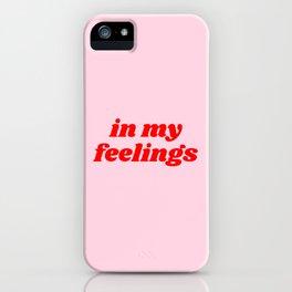 in my feelings iPhone Case