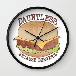 Dauntless - Because Burgers Wall Clock