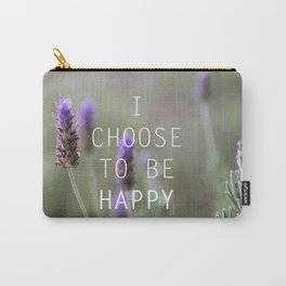 I choose to be happy Carry-All Pouch