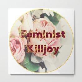 Feminist Killjoy - A beautiful floral print Metal Print