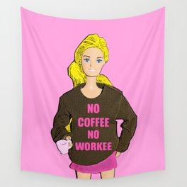 No Coffee, No Workee! Funny Coffee Slogan! Wall Tapestry