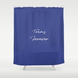 Texas Forever Shower Curtain
