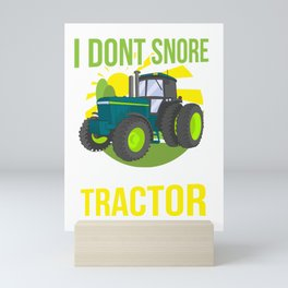 I Don't Snore, I Dream I'm A Tractor Mini Art Print