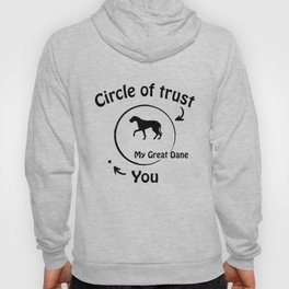 Circle of trust my Great dane. Hoody