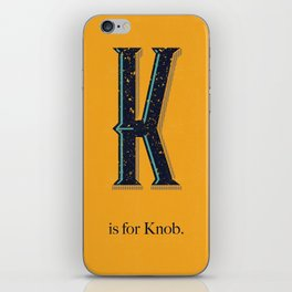 K is for Knob. iPhone Skin