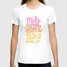 MAKE SOMETHING COOL Womens Fitted Tee LARGE White