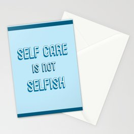 SELF CARE IS NOT SELFISH Stationery Cards