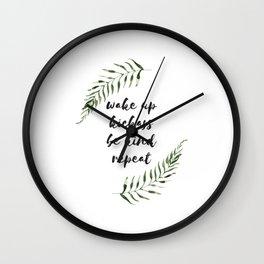wake up kickass be kind repeat Wall Clock