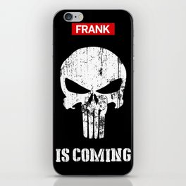 Frank Is Coming! iPhone Skin