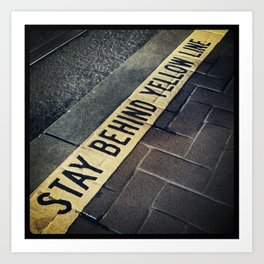 stay behind yellow line Art Print