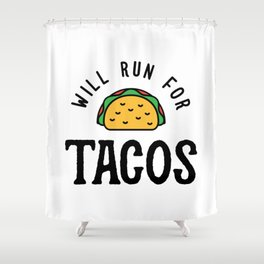 Will Run For Tacos v2 Shower Curtain