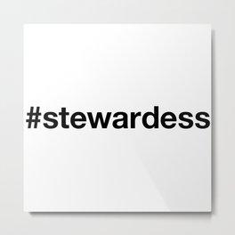 STEWARDESS Metal Print