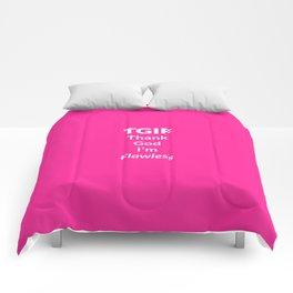 TGIF - Thank God I'm Flawless Comforters