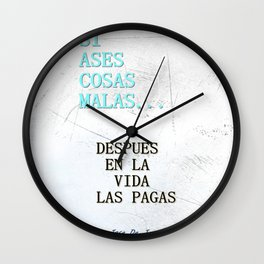 SI ASES COSAS MALAS.. (3D) Wall Clock