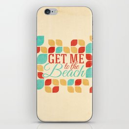 Get me to the beach iPhone Skin