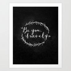 Be You Bravely // White on Black Art Print