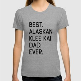 Best Alaskan Klee Kai Dad Ever T-shirt