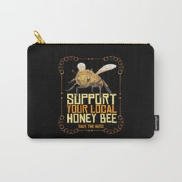 Support Your Local Honey Bee Beekeeper Honey Carry-All Pouch