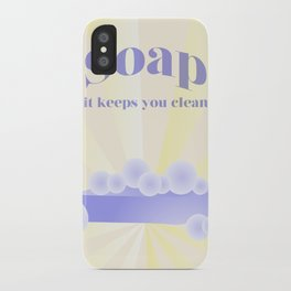 Soap... It Keeps You Clean iPhone Case