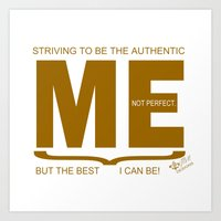 Striving to be the Authentic Me Art Print