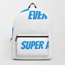 Super Awesome Upholsterer Even Better Dad Backpack