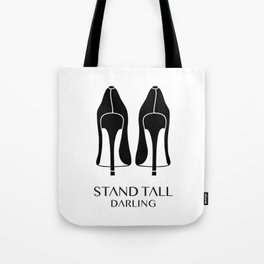 Stand Tall Darling Tote Bag