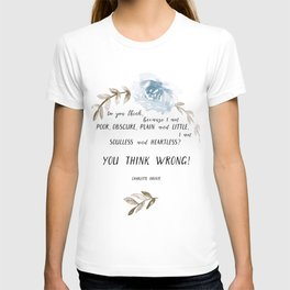 "You think wrong! A quote by Charlotte Brontë  (""Jane Eyre""). T-shirt"