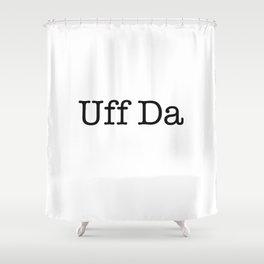 Uff Da Shower Curtain