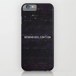 DESENSIBILIZATION iPhone Case