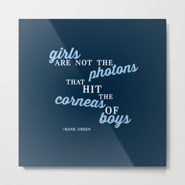 Girls Are Not Photons Metal Print