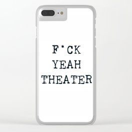 F*CK YEAH THEATER Clear iPhone Case