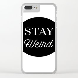 Minimalist Black and White Stay Weird Print Clear iPhone Case