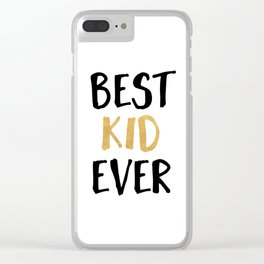 BEST KID EVER children quote Clear iPhone Case