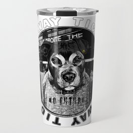 Dog's Life (one-way ticket) Travel Mug