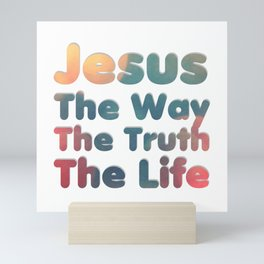 Jesus The Way The Truth The Life Mini Art Print