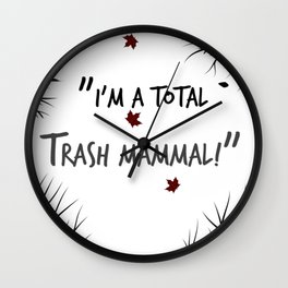 I'm a total Trash Mammal- Night In The Woods Wall Clock
